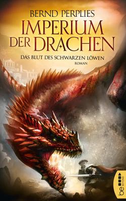Imperium der Drachen – Das Blut des Schwarzen Löwen von Perplies,  Bernd