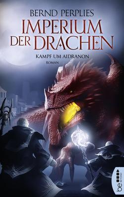 Imperium der Drachen – Kampf um Aidranon von Perplies,  Bernd