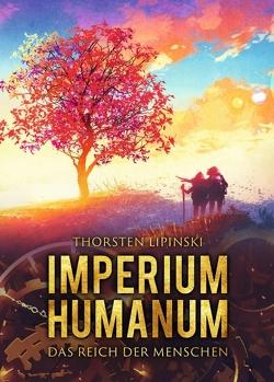 Imperium Humanum – Das Reich der Menschen von Lipinski,  Thorsten, Schneeweiss,  Juliane