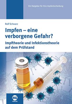 Impfen – eine verborgene Gefahr von Schwarz,  Rolf