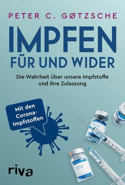 Impfen – Für und Wider von Gøtzsche,  Peter C.