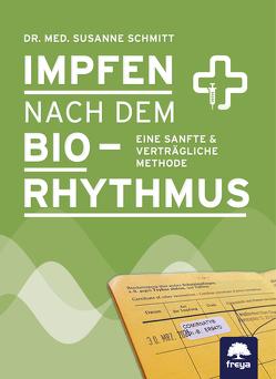 Impfen nach dem Biorhythmus von Schmitt,  Susanne