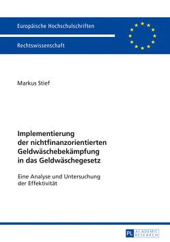 Implementierung der nichtfinanzorientierten Geldwäschebekämpfung in das Geldwäschegesetz von Stief,  Markus