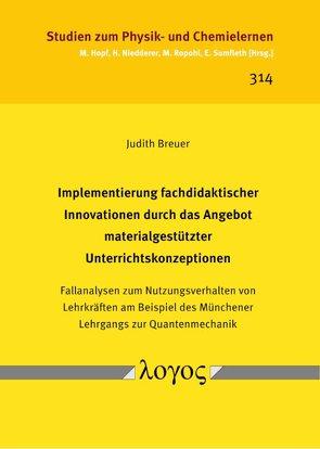 Implementierung fachdidaktischer Innovationen durch das Angebot materialgestützter Unterrichtskonzeptionen von Breuer,  Judith