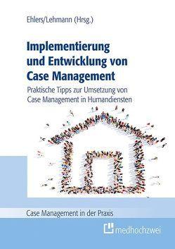 Implementierung und Entwicklung von Case Management von Ehlers,  Corinna, Lehmann,  Denise