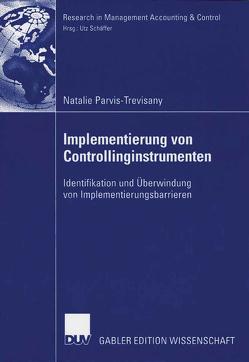 Implementierung von Controllinginstrumenten von Parvis-Trevisany,  Natalie, Schäffer,  Prof. Dr. Utz