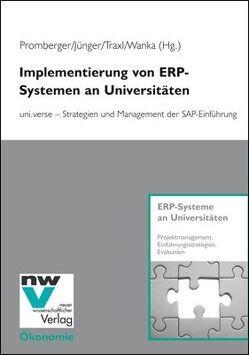 Implementierung von ERP-Systemen an Universitäten von Jünger,  Christoph, Promberger,  Kurt, Traxl,  Markus, Wanka,  Peter
