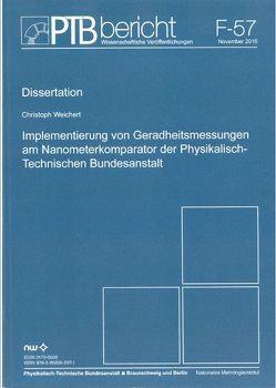 Implementierung von Geradheitsmessungen am Nanometerkomparator der Physikalisch-Technischen Bundesanstalt von Weichert,  Chistoph