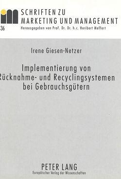 Implementierung von Rücknahme- und Recyclingsystemen bei Gebrauchsgütern von Giesen-Netzer,  Irene