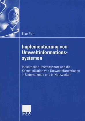 Implementierung von Umweltinformationssystemen von Perl,  Elke, Strebel,  Prof. Dr. Heinz