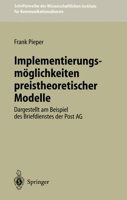Implementierungsmöglichkeiten preistheoretischer Modelle von Pieper,  Frank