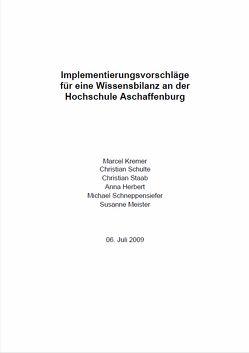 Implementierungsvorschläge für eine Wissensbildung an der Hochschule Aschaffenburg von Alm,  Wolfgang, Cremer,  Marcel, Hofmann,  Georg Rainer, Schulte,  Christian