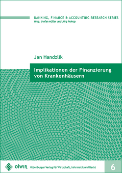 Implikationen der Finanzierung von Krankenhäusern von Handzlik,  Jan
