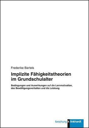 Implizite Fähigkeitstheorien im Grundschulalter von Bartels,  Frederike
