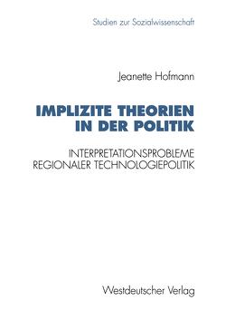 Implizite Theorien in der Politik von Hofmann,  Jeanette