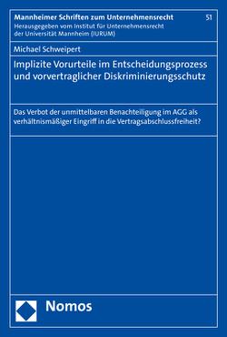 Implizite Vorurteile im Entscheidungsprozess und vorvertraglicher Diskriminierungsschutz von Schweipert,  Michael