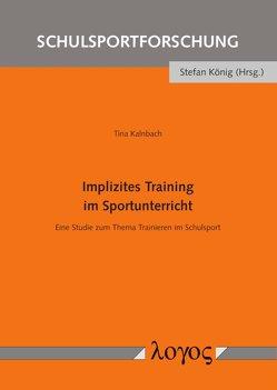 Implizites Training im Sportunterricht von Kalnbach,  Tina