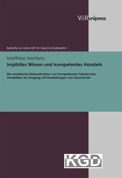 Implizites Wissen und kompetentes Handeln von Geschichtsdidaktik,  Konferenz für, Martens,  Matthias