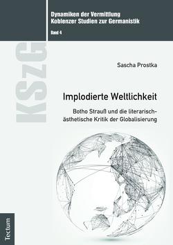 Implodierte Weltlichkeit von Prostka,  Sascha