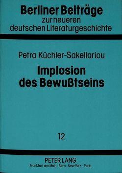 Implosion des Bewußtseins von Küchler,  Petra