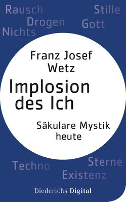 Implosion des Ichs von Wetz,  Franz Josef