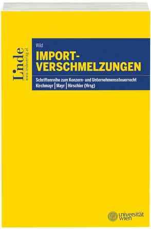 Importverschmelzungen von Hirschler,  Klaus, Kirchmayr,  Sabine, Mayr,  Gunter, Wild,  Alexandra