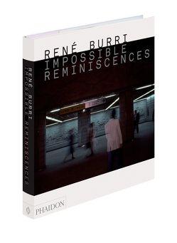 Impossible Reminiscences mit deutscher Textbeilage von Burri,  René