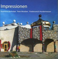 Impressionen von Banholzer,  Rosemarie, Hundertwasser,  Friedensreich, Mosdzen,  Peter, Wegmann,  Michael