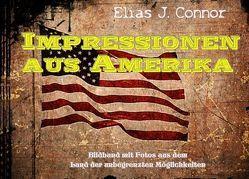 Impressionen aus Amerika von Connor,  Elias J.