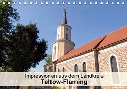 Impressionen aus dem Landkreis Teltow-Fläming (Tischkalender 2019 DIN A5 quer)