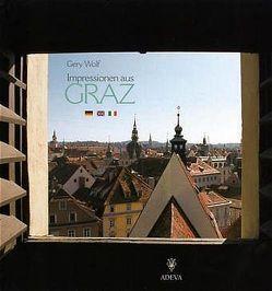 Impressionen aus Graz von Wolf,  Gery