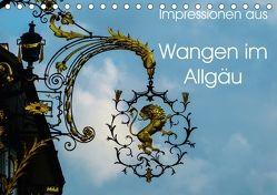 Impressionen aus Wangen im Allgäu (Tischkalender 2018 DIN A5 quer) von Hampe,  Gabi