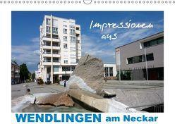 Impressionen aus Wendlingen am Neckar (Wandkalender 2018 DIN A3 quer) von Huschka,  Klaus-Peter