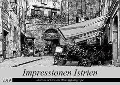 Impressionen Istrien – Stadtansichten als Bleistiftfotografie (Wandkalender 2019 DIN A2 quer) von Eckert,  Ralf