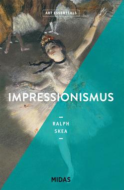 Impressionismus (ART ESSENTIALS) von Skea,  Ralph