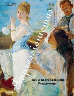 Impressionismus. Deutsch-französische Begegnungen von Bertsch,  Markus, Schick,  Karin, Stolzenburg,  Andreas, Warzecha,  Jasper