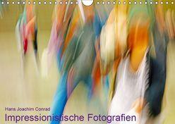 Impressionistische Fotografien (Wandkalender 2019 DIN A4 quer) von Joachim Conrad,  Hans
