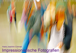 Impressionistische Fotografien (Wandkalender 2020 DIN A3 quer) von Joachim Conrad,  Hans