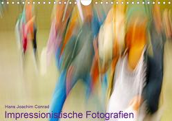 Impressionistische Fotografien (Wandkalender 2021 DIN A4 quer) von Joachim Conrad,  Hans