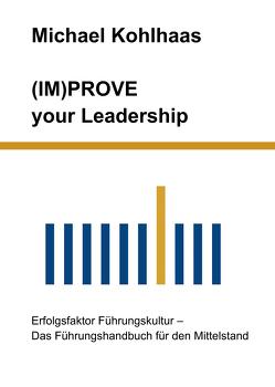 (IM)PROVE your Leadership von Kohlhaas,  Michael