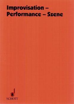 Improvisation – Performance – Szene von Barthelmes,  Barbara, Fritsch,  Johannes