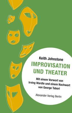 Improvisation und Theater von Johnstone,  Keith, Schreyer,  Petra, Tabori,  George, Wardle,  Irving