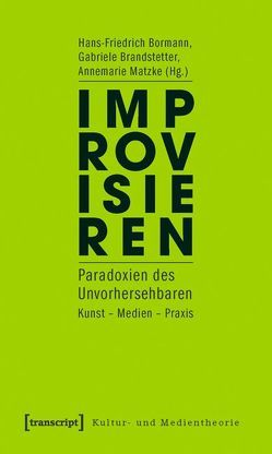 Improvisieren von Bormann,  Hans-Friedrich, Brandstetter,  Gabriele, Matzke,  Annemarie