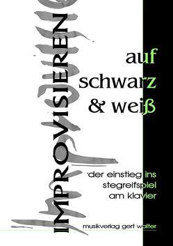 Improvisieren auf Schwarz & Weiß von Walter,  Gert
