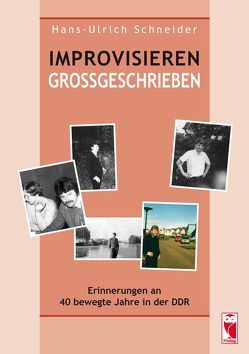 Improvisieren Großgeschrieben von Schneider,  Hans-Ulrich