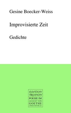 Improvisierte Zeit von Boecker-Weiss,  Gesine