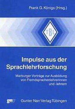 Impulse aus der Sprachlehrforschung von Königs,  Frank G