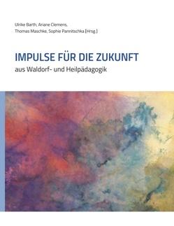 Impulse für die Zukunft von Barth,  Ulrike, Clemens,  Ariane, Maschke,  Thomas, Pannitschka,  Sophie