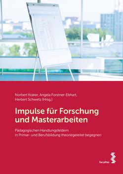 Impulse für Forschung und Masterarbeiten von Forstner-Ebhart,  Angela, Kraker,  Norbert, Schwetz,  Herbert