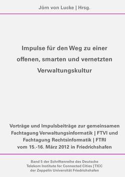 Impulse für den Weg zu einer offenen, smarten und vernetzten Verwaltungskultur von von Lucke,  Jörn